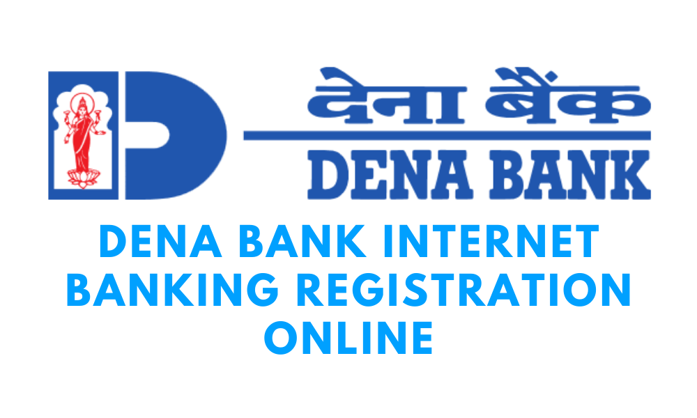 Dena Bank Internet Banking Registration Online