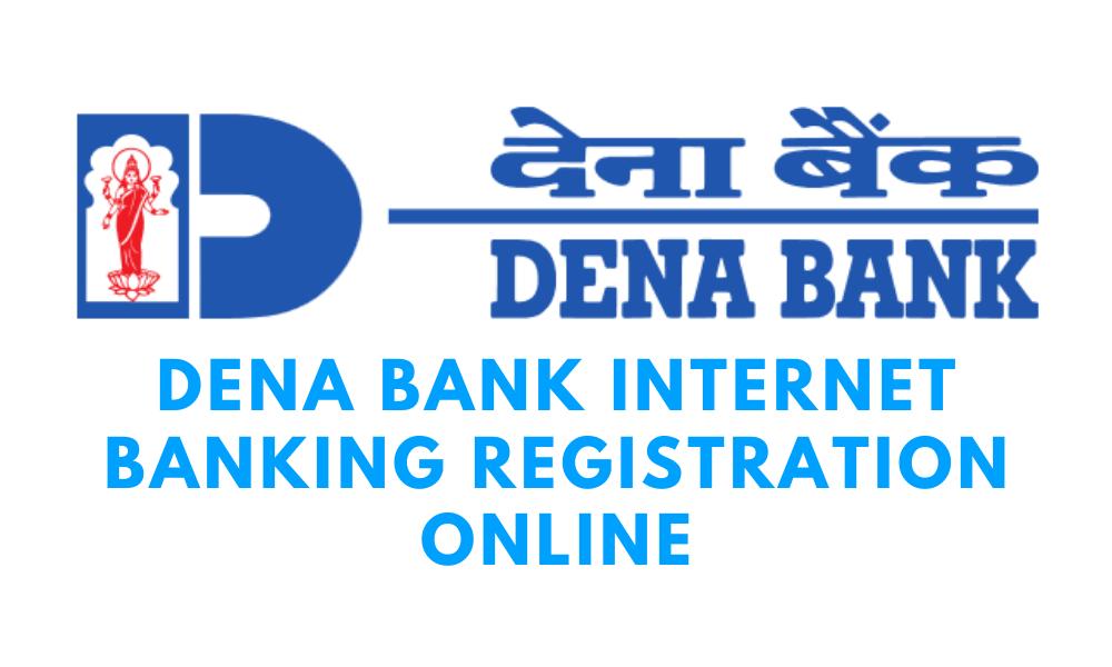 Dena Bank Internet Banking Registration Online