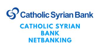 Catholic Syrian Bank Netbanking and Other Details