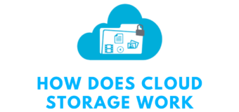 How does Cloud Storage Work and what is it?