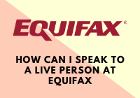 How can I Speak to a Live Person at Equifax