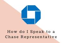 How do I Speak to a Chase Representative