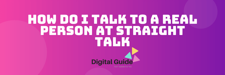 How do I talk to a Real Person at Straight Talk?
