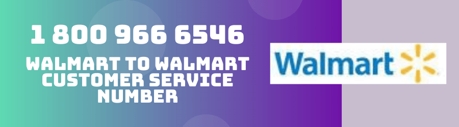 1 800 966 6546 Walmart Customer Service Phone Number Digital Guide