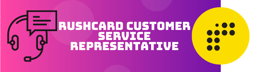 Rushcard customer service representative