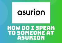 How do I Speak to Someone at Asurion?
