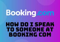 How do I Speak to Someone at Booking com
