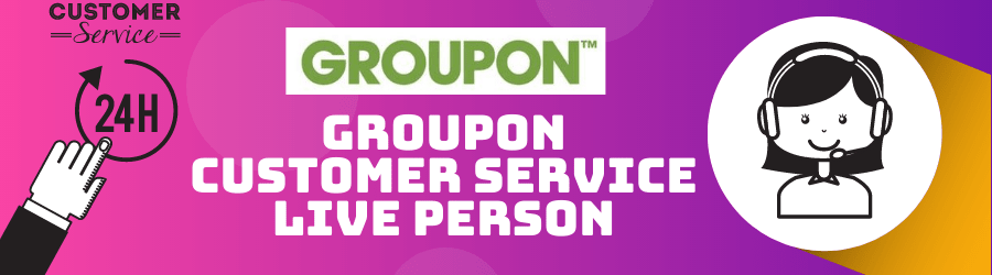 Groupon Customer Service Live Person