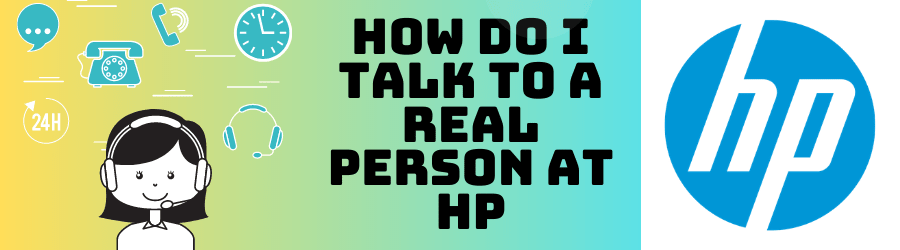 How do I Talk to a Real Person at HP?