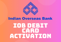 IOB Debit Card Activation