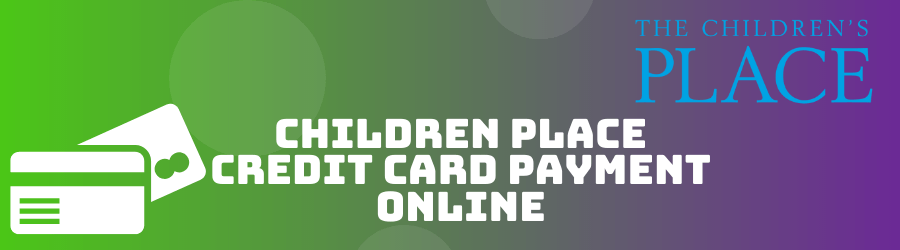 Childrens Place Credit Card